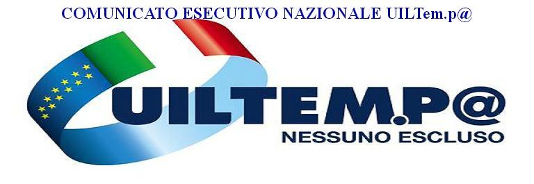 Comunicato Esecutivo Nazionale UILTem.p@
