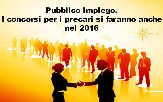 Pubblico impiego:I concorsi per i precari si faranno anche nel 2016