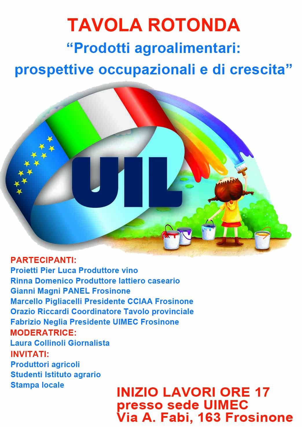 """UIL: Tavola Rotonda """"Prodotti Agroalimentari:  prospettive occupazionali e di crescita"""""""
