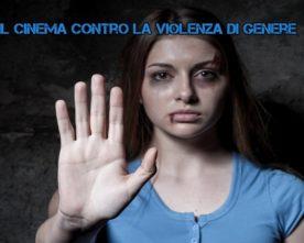 Il Cinema contro la Violenza di Genere